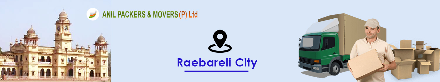 Packers and Movers in Raebareli